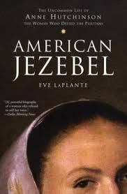 anne hutchinson massachusetts bay colony m  american jezebel the uncommon life of anne hutchinson the w who defied the puritans