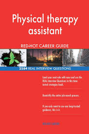 Physical Design Interview Questions Book Physical Therapy Assistant Red Hot Career Guide 2584 Real