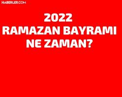2022 Ramazan Bayramı ne zaman? - Haberler