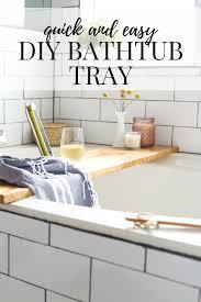 Bathtub Tray Quick Easy Diy Bathtub Tray Tutorial Love Renovations