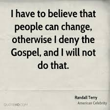 Randall Terry Change Quotes Quotehd