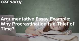 argumentative essay example why procrastination is a thief of time