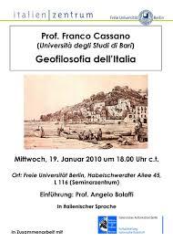 Prof. Franco Cassano (Università degli studi di Bari): Geofilosofia  dell'Italia • Centro Studi Italia • Dipartimento di Filosofia e Scienze  Umanistiche