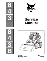 bobcat 843 and 843b skid steer loaders service manual pdf repair repair manual bobcat 843 and 843b skid steer loaders service manual pdf