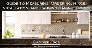 guide to measuring ordering hinge installation and hanging cabinet doors