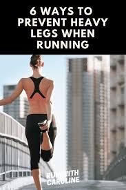 prevent heavy legs when running