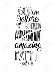 Dieu Peut Restaurer Ce Qui Est Brisé Et Le Transformer En Quelque Chose Dextraordinaire Tout Ce Que Vous Avez Besoin Est La Foi Verset De La