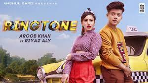 RINGTONE - Aroob Khan ft. Riyaz Aly ...