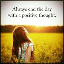 Thought For The Day Quotes Amazing Positive Thoughts Inspirational Sayings 'Always End The Day