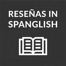 Reseñas In Spanglish