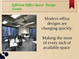 Efficient office design Workstation Slideshare Efficient Office Space Design Trends