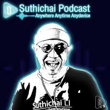 Suthichai Podcast