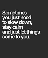 Quotes About Calm Down 143 Quotes