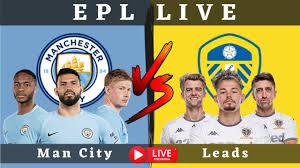 Manchester City VS Leeds United   epl live   Live Stream