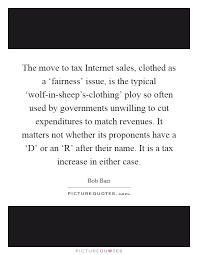 Tax Quotes Awesome The Move To Tax Internet Sales Clothed As A 'fairness' Picture
