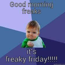 Freaky Friday!! - quickmeme via Relatably.com