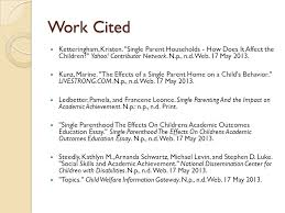 the effects on the single parent home and the behavior of children  11 work cited ketteringham kristen single parent