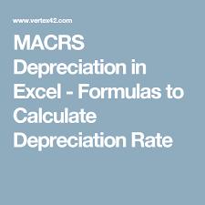 Macrs Depreciation In Excel Formulas To Calculate