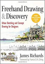 freehand drawing and discovery urban sketching and concept drawing for designers 1st edition