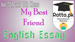 my best friend english essay for th and th class pk my best friend english essay for 5th and 8th class