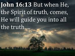 Image result for the spirit will guide you into all truth