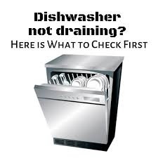 dishwasher when its not draining