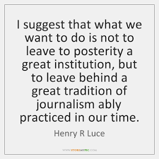 Journalism Quotes Extraordinary Henry R Luce Quotes StoreMyPic