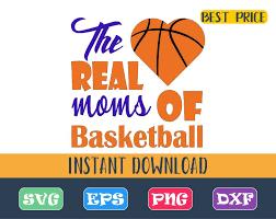 The real moms of basketball Svg, <b>I Love basketball</b> Svg, basketball ...