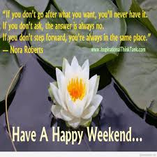 Good Morning Weekend Quotes Best of Goodmorningquotesandimagessaturday Elegant Ordinary Happy Saturday