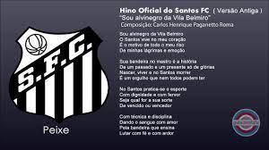 Hino Oficial Santos F.C. ( VERSÃO ANTIGA ) - YouTube
