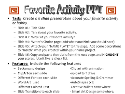 Create A Ppt Favorite Activity Ppt Task Create A 6 Slide Presentation About Your