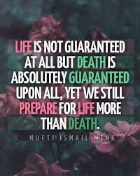 Islamic Quotes Amazing The Only Thing Guaranteed Is Death Islam Quotes Life Islamic