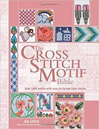 The Cross Stitch Motif Bible Over 1000 Motifs With Easy To