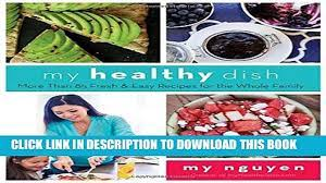 Read] My Healthy Dish: More Than 85 Fresh Easy Recipes for the Whole Family  Free Books - video Dailymotion