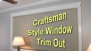 Craftsman Window Trim Craftsman Style Window Trim Out Part 1 Youtube