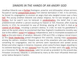sinner in the hands of an angry god essay jonathan edwards delivered the execution sermon sinners in the hands of an angry god in enfield connecticut on 8 1741