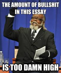 the amount of bullshit in this essay is too damn high the rent  the amount of bullshit in this essay is too damn high