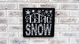 Christmas Signs Let It Snow Christmas Sign Christmas Signs Holiday Decor