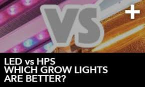 Led Vs Hps Which Grow Lights Are Better Htg Supply