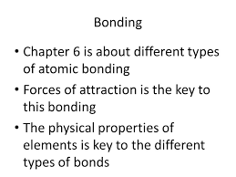 Physical Science Chapter 6 Chemical Bonds. Bonding Chapter 6 is ...
