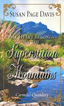 My Heart Belongs in the Superstition Mountains: Carmela's Quandary - Susan  Page Davis - Google Books