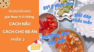 Ăn dặm kiểu Nhật giai đoạn 9-11 tháng  Cách nấu và Cách cho ăn/Gợi ý thực  đơn & Giải đáp thắc mắc - YouTube