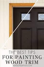 how to paint wood trim maison de pax