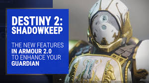Destiny 2 Shadowkeep Mods Universal Ornament System And More Armour 2 0 Explained