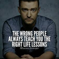 Famous Quotes About Life Lessons Custom Success Quotes The Wrong People Will Always Teach You The Right