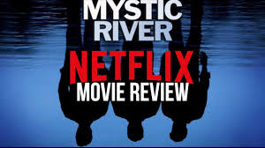 Cinema Madness | Mystic River | Mystic River Movie Review | Netflix  Originals | Episode 47