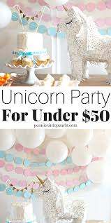 Use these magical unicorn birthday party ideas to throw your next party and  keep your party budget under $50! That includes everything you need for  your ...