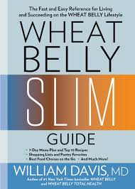 Wheat Belly Slim Guide The Fast And Easy Reference For Living And Succeeding On The Wheat Belly Lifestyle