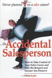 Accidental Salesperson How To Take Control Of Your Sales