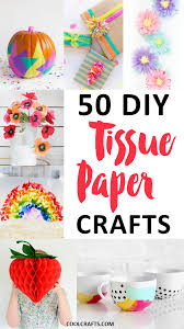 Small Picture Tissue Paper Crafts 50 DIY Ideas You Can Make With the Kids